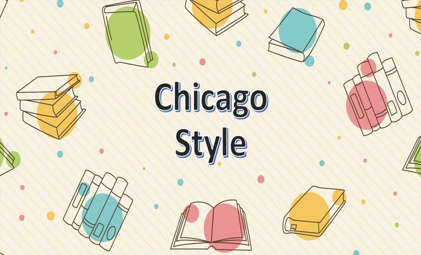 Chicago Style: Notes-Bibliography and Author-Date Formats