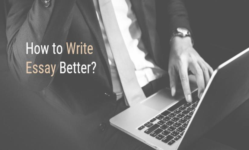 How to write essay better