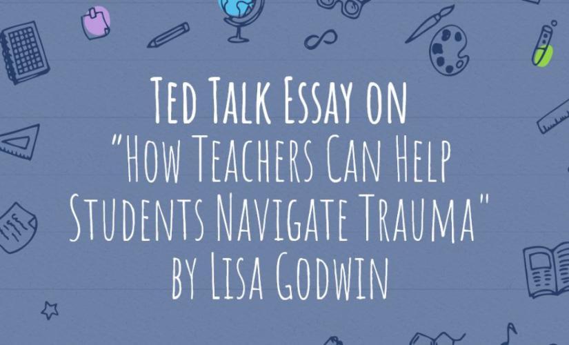 How Teachers Can Help Students Navigate Trauma by Lisa Godwin