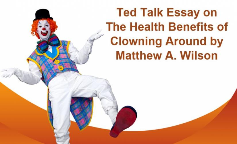 The Health Benefits of Clowning Around by Matthew A. Wilson