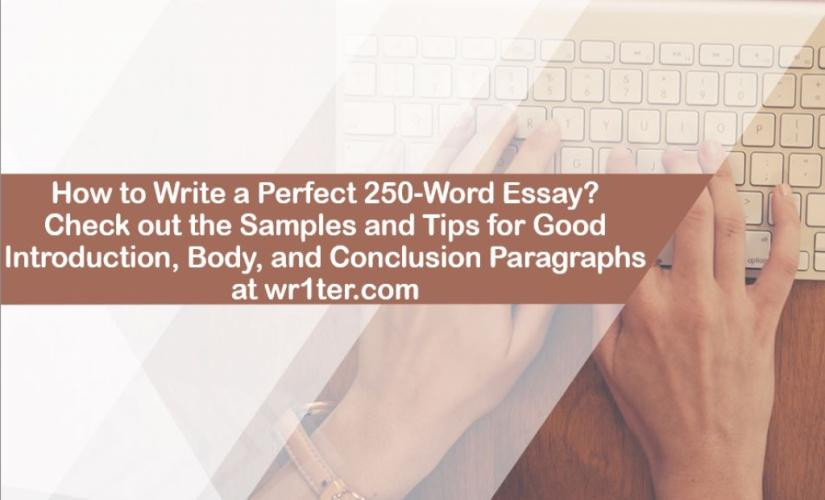 How to write a perfect 250-word essay