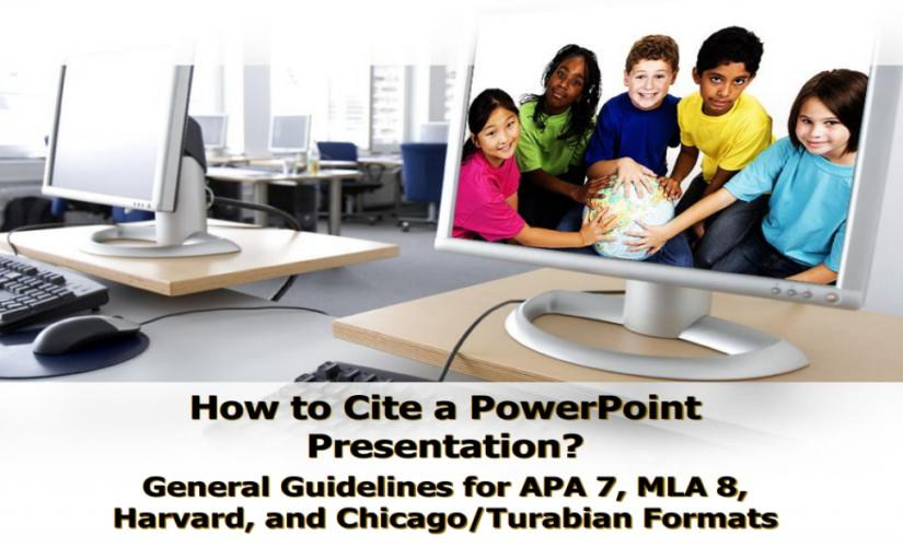 How to cite a powerpoint presentation in APA 7th, MLA 8, Harvard, and Chicago/Turabian formats