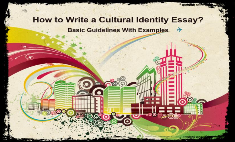 How to write a cultural identity essay
