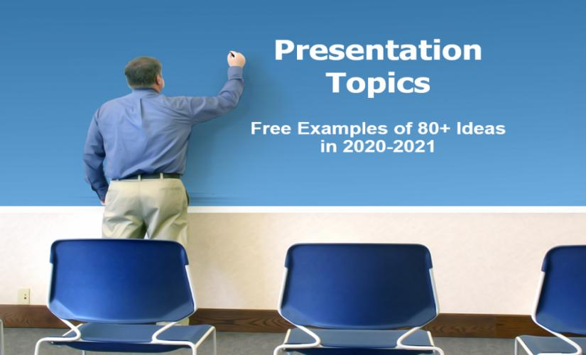 presentation topics - free examples of 80+ ideas and themes in 2020-2021