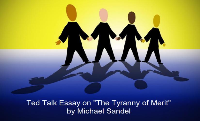 "Ted Talk Essay on ""The Tyranny of Merit"" by Michael Sandel"